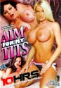 AIM FOR MY TITS DVD  -  10 HOURS!   -  $3.49