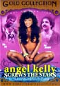 ANGEL KELLY SCREWS THE STARS DVD  -  $4.99