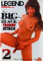 BIG BLACK TRANNY ATTACK 2 DVD  -  $3.49