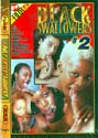 BLACK SWALLOWERS 2 DVD  -  $3.59
