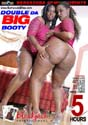 DOUBLE DA BIG BOOTY DVD  -  5 HOURS!  -  $1.99
