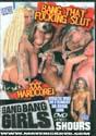 BANG THAT FUCKING SLUT DVD  -  5 HOURS!  -  $2.49
