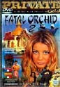 FATAL ORCHID 2 DVD  -  $9.99