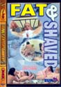 FAT & SHAVED DVD  -  EURO FATTIES!  -  $3.59