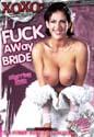 FUCK AWAY BRIDE DVD  -  BABES IN WEDDING DRESSES  -  $2.99