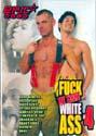 FUCK MY TIGHT WHITE ASS! 4 DVD  -  $3.99