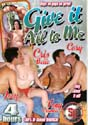 GIVE IT ALL TO ME DVD - 4 HOURS!  -  $2.99