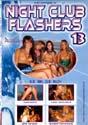 NIGHT CLUB FLASHERS 13 DVD  -  $3.99
