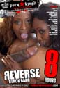 REVERSE BLACK BANG DVD  -  8 HOURS!  -  $2.99