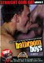 STRAIGHT GONE GAY 3: BATHROOM BOYS DVD   -  $2.99