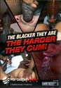 THE BLACKER THEY ARE THE HARDER THEY CUM! DVD - BAREBACK - $14.99 - GAY USED DVD - EGD3