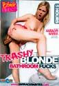 TRASHY BLONDE BATHROOM FUCKS DVD  -  5 HOURS!  -  $2.49