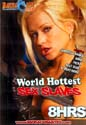 WORLD HOTTEST SEX SLAVES DVD  -  8 HOURS!  -  $2.89